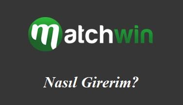 Matchwin Nasıl Girerim?