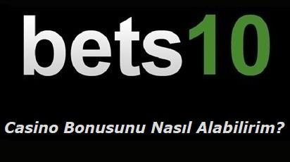 Bets10 Casino Bonusunu Nasıl Alabilirim?