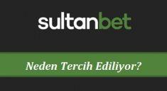 Sultanbet Neden Tercih Ediliyor