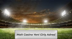 Malt Casino Hızlı Giriş Adresi